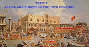 AFRICA AND EUROPE IN THE 15TH CENTURY