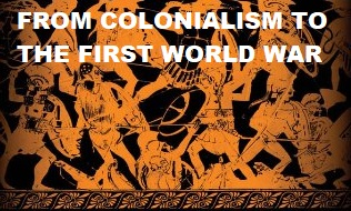 FROM COLONIALISM TO THE FIRST WORLD WAR