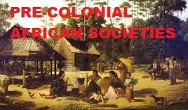 Examine the main characteristics of pre-colonial education, its pitfalls and roles to the development of African societies.