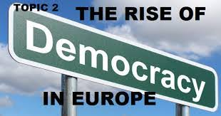 THE RISE OF DEMOCRACY IN EUROPE