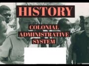 TOPIC 2: COLONIAL ADMINISTRATIVE SYSTEM   HISTORY FORM 3