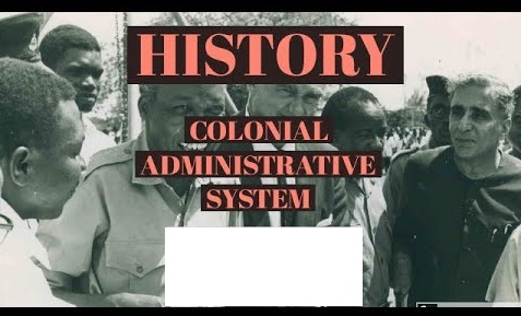 TOPIC 2: COLONIAL ADMINISTRATIVE SYSTEM | HISTORY FORM 3