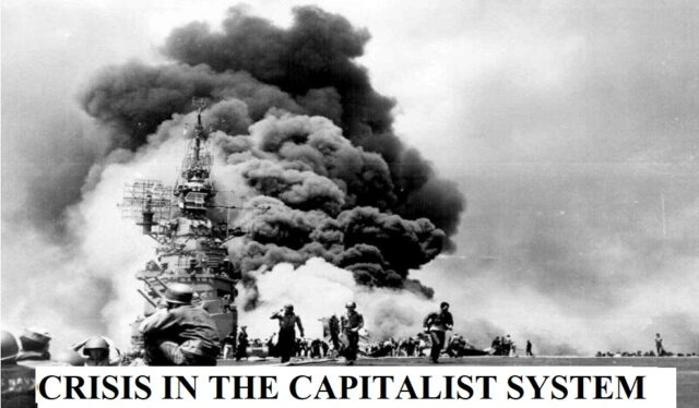 CRISIS IN THE CAPITALIST SYSTEM