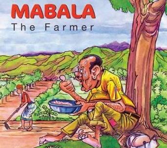 MABALA THE FARMER