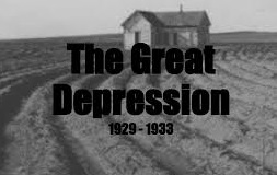 THE GREAT DEPRESSION OF 1929 – 1933