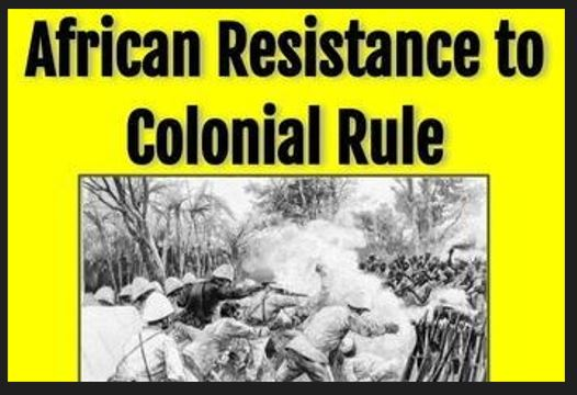 AFRICAN RESISTANCES TO COLONIAL RULE