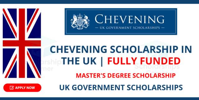 British Chevening Scholarships in UK